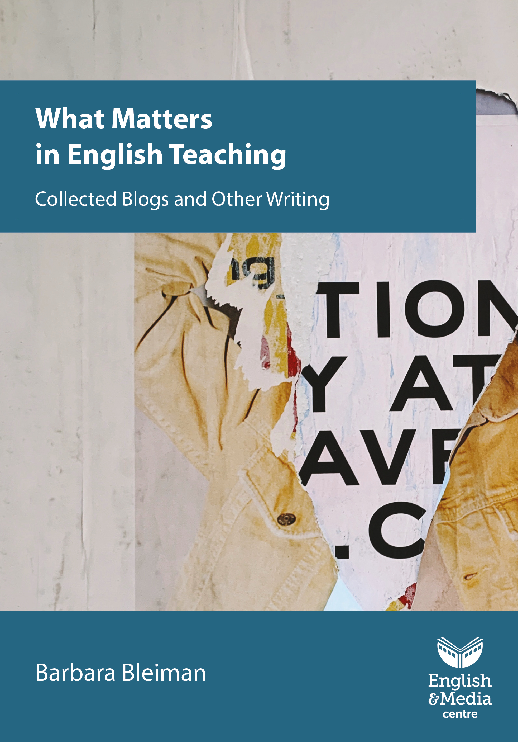 Cover image for What Matters in English Teaching Collected Blogs and Other Writing – Barbara Bleiman (Print)