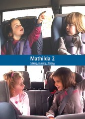 cover image for Mathilda 2: Talking, Reading, Writing (DVD & PDF Resources)