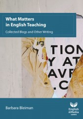 What Matters in English Teaching Collected Blogs and Other Writing – Barbara Bleiman (Print) cover image