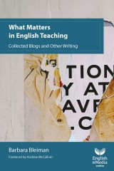 What Matters in English Teaching Collected Blogs and Other Writing – Barbara Bleiman cover image