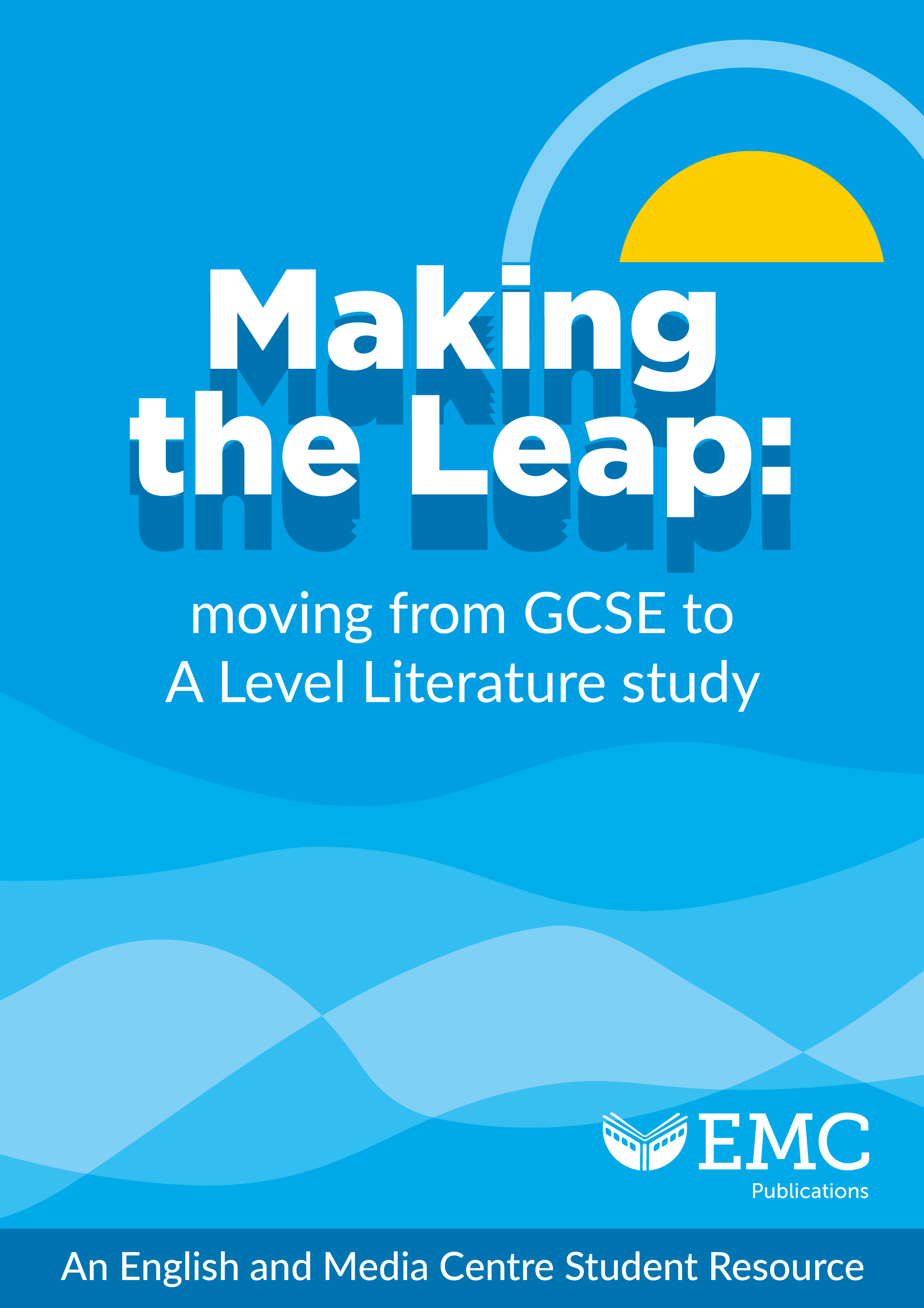 Cover image for 00-Making the Leap: From GCSE to A Level Literature Study [EMC_Free]